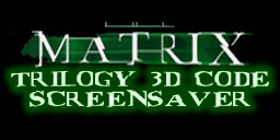 The Matrix Trilogy 3D Code Screen Saver